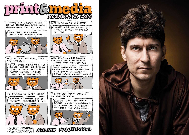Print&Media Kesäextra-numeron kantta koristaa Kasper Strömmanin piirtämä sarjakuva.